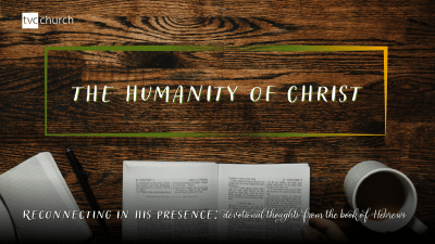 Reading Plan: The Humanity of Christ
